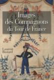 Laurent Bastard - Images des Compagnons du Tour de France.