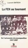 Laurent Batsch - La FEN au tournant : De l'autonomie à la recomposition (1947-1987).