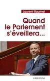 Laurent Baumel - Quand le Parlement s'éveillera....