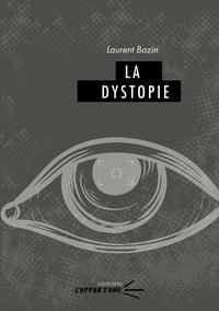 Laurent Bazin - La dystopie.