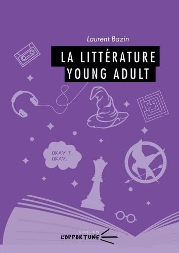 Laurent Bazin - La littérature young adult.