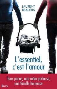 Laurent Beaufils - L'essentiel, c'est l'amour.