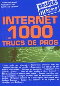 Laurent Bécalseri et Pascal Gastaldi - Internet + de 1000 trucs de pros.