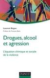 Laurent Bègue - Drogues, alcool et agression.
