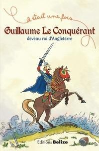 Laurent Bègue et Marta Fonfara - Guillaume le conquérant devenu roi d'Angleterre.