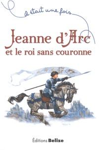 Jeanne dArc et le roi sans couronne.pdf