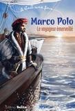 Laurent Bègue et Dominique Vincent - Marco Polo - Le voyageur émerveillé.