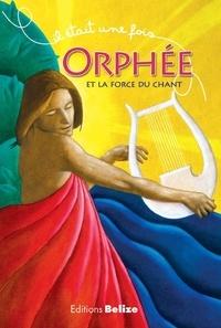 Laurent Bègue et Patrick Le Borgne - Orphée et la force du chant.