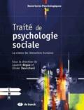 Laurent Bègue et Olivier Desrichard - Traité de psychologie sociale - La science des interactions humaines.