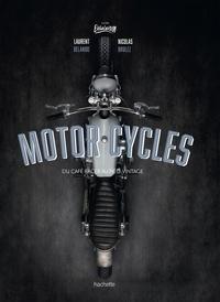 Laurent Belando et Nicolas Brulez - Motorcycles - Du café racer au néo-vintage.