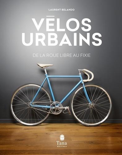 Vélos urbains. De la roue libre au fixie