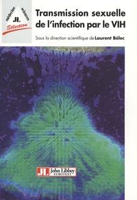 Laurent Bélec - Transmission sexuelle de l'infection par le VIH.