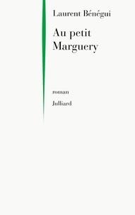 Laurent Bénégui - Au petit Marguery.