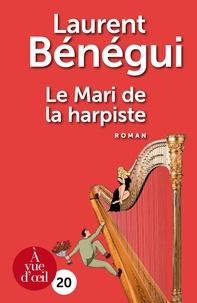 Laurent Bénégui - Le Mari de la harpiste.