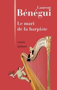 Téléchargez les meilleurs livres gratuitement Le mari de la harpiste PDB iBook par Laurent Bénégui (French Edition)