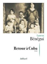 Laurent Bénégui - Retour à Cuba.