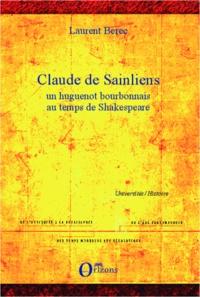 Laurent Berec - Claude de Sainliens - Un huguenot bourbonnais au temps de Shakespeare.