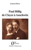 Laurent Berec - Paul Hillig de Cloyes à Auschwitz.
