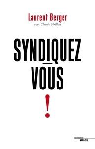 Laurent Berger - Syndiquez-vous !.
