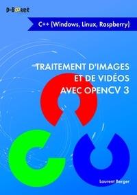 Laurent Berger - Traitement d'images et de vidéos avec OpenCV 3 en C++ (Windows, Linux, Raspberry).