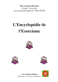 L'Encyclopédie de l'Exorcisme - Laurent Bernard |