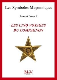 Laurent Bernard - N.67 Les cinq voyages du compagnon.