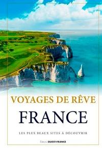Laurent Berthel - Voyages de rêve France - Les plus beaux sites à découvrir.