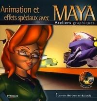 Laurent Bertran de Balanda - Animation et effets spéciaux avec Maya. 1 Cédérom