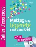 Laurent Bertrel - Mettez de la légèreté dans votre vie. 1 CD audio