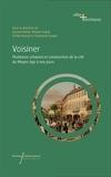 Laurent Besse et Albane Cogné - Voisiner - Mutations urbaines et construction de la cité du Moyen Age à nos jours.