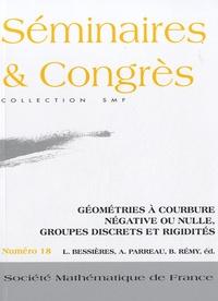 Laurent Bessières et Anne Parreau - Géométries à courbure négative ou nulle, groupes discrets et rigidités.