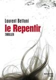 Laurent Bettoni - Le repentir.