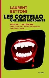 Laurent Bettoni - LES COSTELLO - SAISON 1.