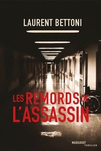 Laurent Bettoni - Les remords de l'assassin.