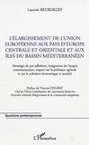 Laurent Beurdeley - L'élargissement de l'Union européenne aux pays d'Europe centrale et orientale et aux îles du bassin méditérranéen.