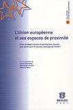 Laurent Beurdeley et Fabienne Maron - L'Union européenne et ses espaces de proximité - Entre stratégie inclusive et partenariats rénovés : quel avenir pour le nouveau voisinage de l'Union ?.