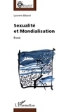 Laurent Bibard - Sexualité et mondialisation - Essai philosophique.