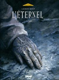 Laurent Bidot - L'éternel Tome 1 : Le saint.