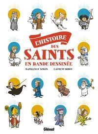 Laurent Bidot et Raphaëlle Simon - L'histoire des saints en Bande Dessinée.