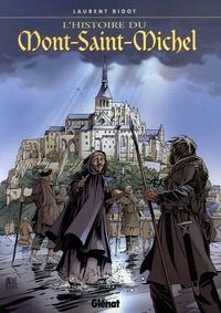 Laurent Bidot - L'histoire du Mont Saint-Michel.