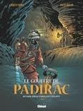 Laurent Bidot et Lucien Rollin - Le gouffre de Padirac Tome 3 : Retour sur de fabuleux exploits.