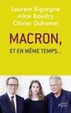 Laurent Bigorgne et Alice Baudry - Macron, et en même temps....