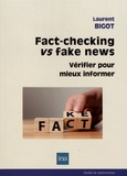 Laurent Bigot - Fact-checking vs fake news - Vérifier pour mieux informer.