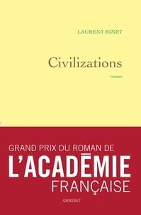 Laurent Binet - Civilizations - roman - grand prix du roman de l'Académie française.
