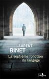 Laurent Binet - La septième fonction du langage.