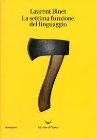 Laurent Binet - La settima funzione del linguaggio.