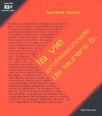 Laurent Binet - La vie professionnelle de Laurent B..