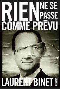 Laurent Binet - Rien ne se passe comme prévu.