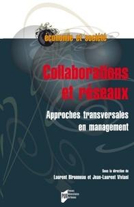 Laurent Bironneau et Jean-Laurent Viviani - Collaborations et réseaux - Approches transversales en management.