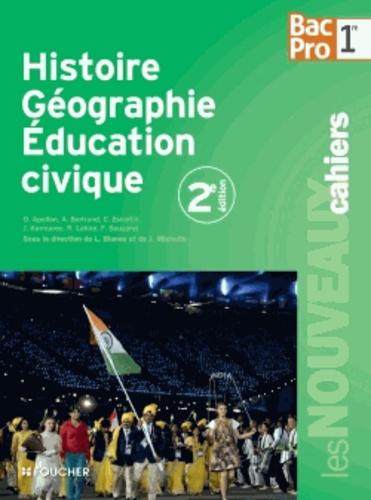 Laurent Blanès et Joël Michelin - Histoire Géographie Education civique 1e Bac Pro.